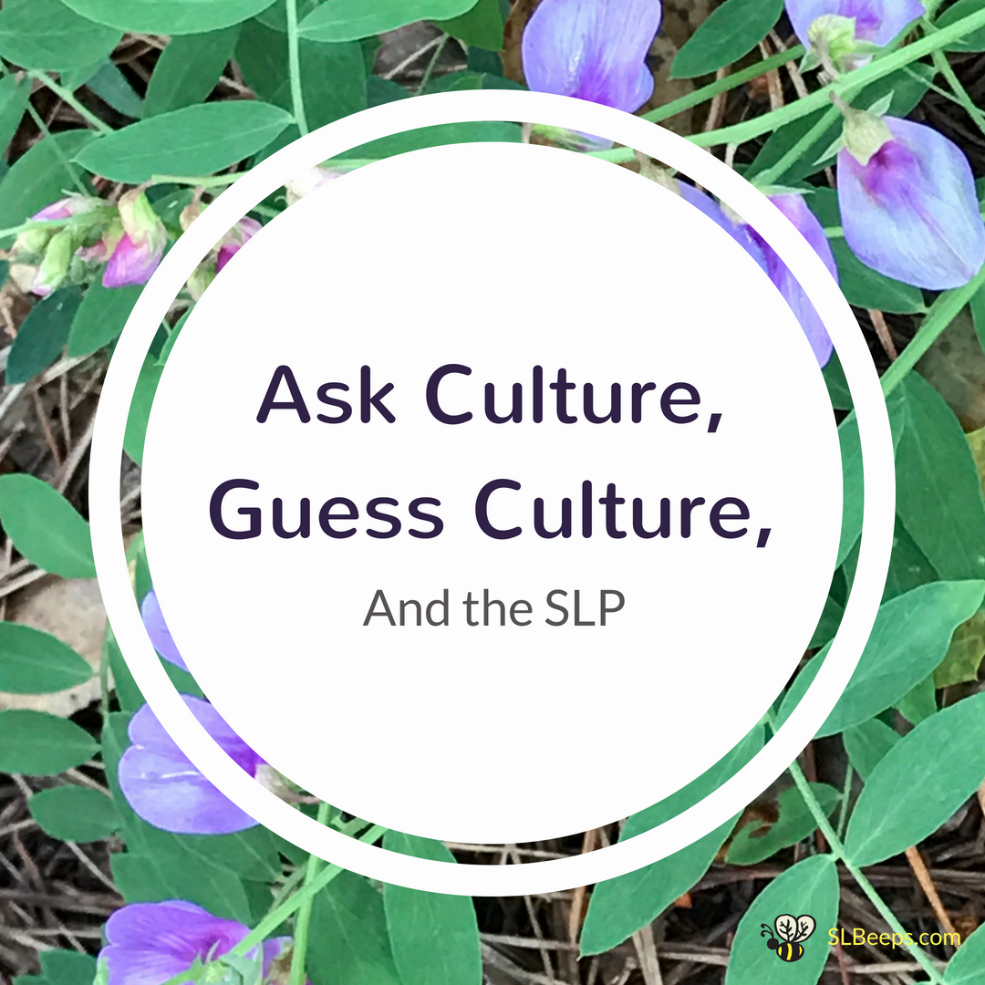 Ask Culture, Guess Culture, and the SLP